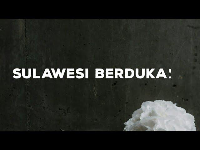 Sulawesi berduka ! Tidakkah kita peduli ?