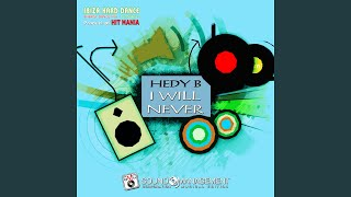 Hedy B - I Will Never (Ibiza Hard Dance Energy Dance Mix) image