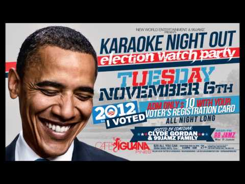 99JAMZ PRESENT THE OFFICIAL ELECTION WATCH PARTY #KARAOKE NIGHT OUT TUESDAY