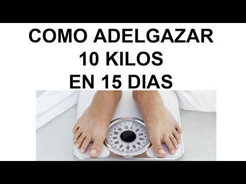 COMO ADELGAZAR 10 KILOS EN 15 DIAS