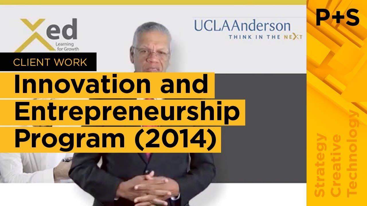 Xed UCLA Anderson Innovation and Entrepreneurship Program Video - Proctor +  Stevenson