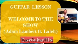 ♫ Adam Lambert ft. Laleh - Welcome to the Show ♫ GUITAR LESSON (easy)