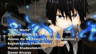 ENGLISH 39 In My World 39 Ao no Exorcist