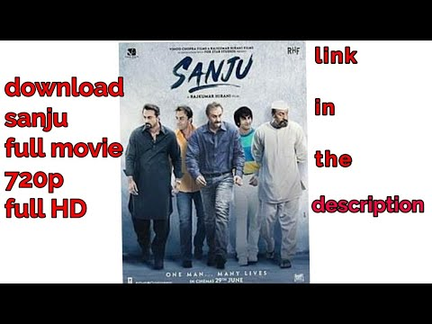 How to download   Sanju   full movie   720p full HD [link in the description ]
