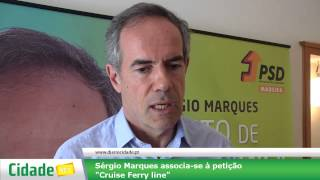 Sérgio Marques associa se à petição Cruise Ferry line