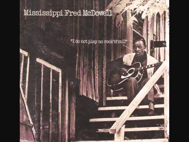 Mississippi Fred McDowell Chords