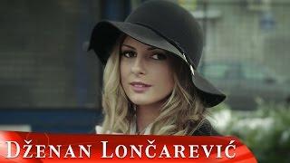 Смотреть клип Dzenan Loncarevic - Lose Su Godine