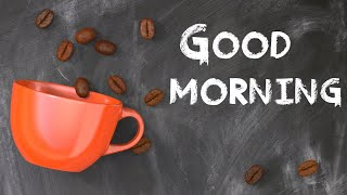 Happy Good Morning Music - Uplifting Music For Positive Energy