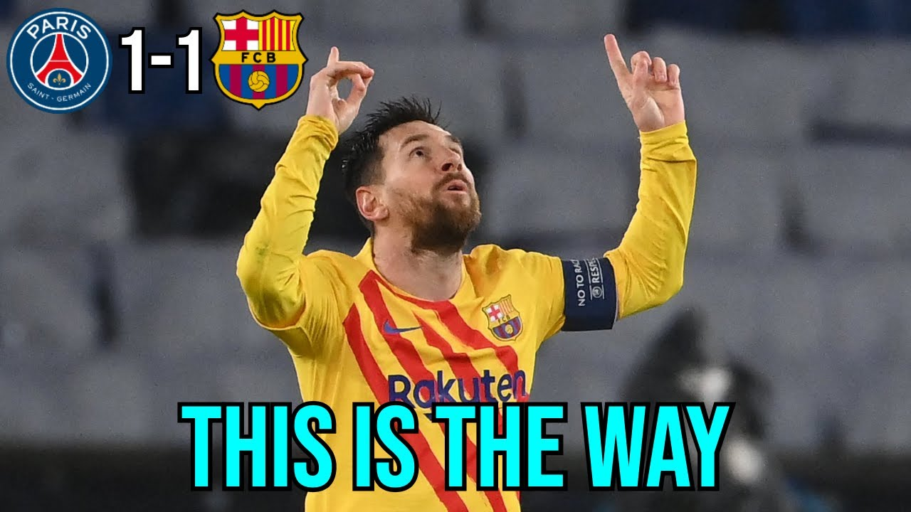 THIS IS THE WAY TO RETURN TO OUR BEST   LET'S GIVE IT OUR ALL   PSG VS BARCELONA 1-1   MATCH REVIEW