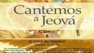 """Cântico 008: A Ceia do Senhor (Mateus 26:26-30). Karaoke, """"Cantemos a Jeová"""""""