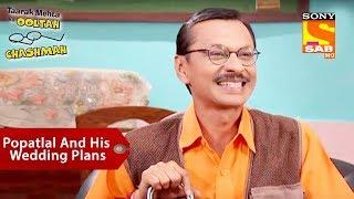 Popatlal And His Wedding Plans | Taarak Mehta Ka Ooltah Chashmah