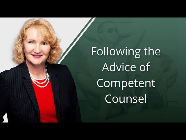 Following the Advice of Competent Counsel
