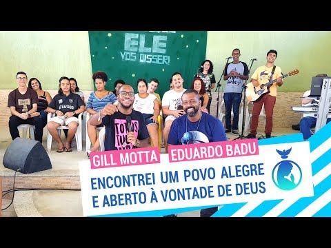 É SÓ ALEGRIA // Eduardo Badu e Gill Motta // ENCONTREI UM POVO ALEGRE E ABERTO À VONTADE DE DEUS #8