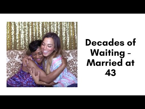 Decades of Waiting - Married at 43