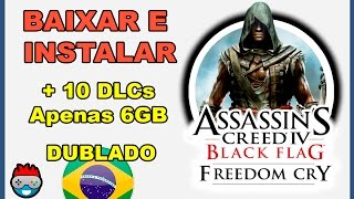 Como Baixar e Instalar Assassins Creed Black Flag freedom cry  (PC) + 10 DLCs Dublado [PT-BR]