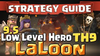Clash of Clans   How To 3 Star a Max TH9   9.5 with Low Level Heroes - Basic LaLoon Attack Strategy
