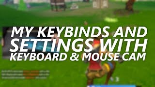 My Keybinds and Settings (Keyboard & Mouse Cam) (Updated) - Fortnite Tips and Tricks