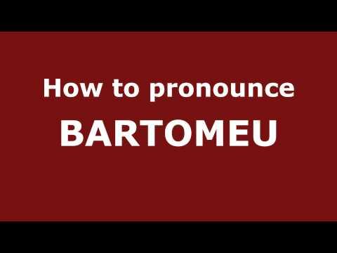 How to Pronounce BARTOMEU in Spanish - PronounceNames.com