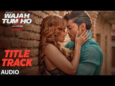 """Wajah Tum Ho"" Audio (Title Song) Mithoon, Tulsi Kumar, Sana Khan, Sharman, Gurmeet 