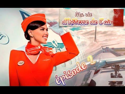 Hôtesse de l'air, pilote - un métier que fait rêver - Episode 2