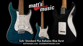 Matt's Music Center - Suhr Standard Plus Bahama Blue Burst Guitar - Chris Bryant