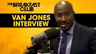 Van Jones Discusses Why We Need To Unify Regardless Of Political Parties