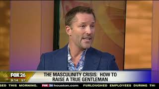 How to Raise a Gentleman - with Dr. Dain Heer, on FOX News Houston