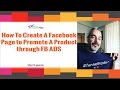 How to Create A Facebook Page to Promote A Product Through Fb Ads [Free Training]