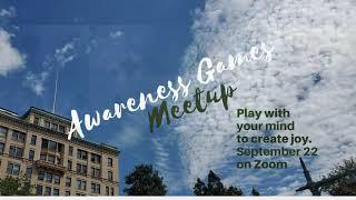 Awareness Games and Meditations Meetup 09 22 2020