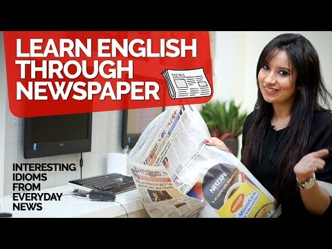 Learn English Through Newspaper - Interesting English Idioms used in everyday English Speaking.
