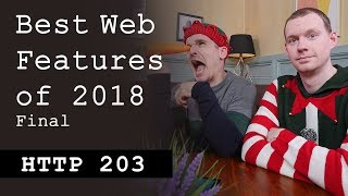 Best web features of 2018: The Final! - HTTP203