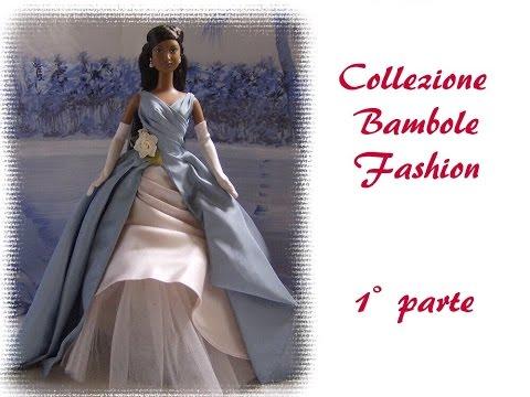 Mia Collezione bambole fashion . Barbie  - 1 parte