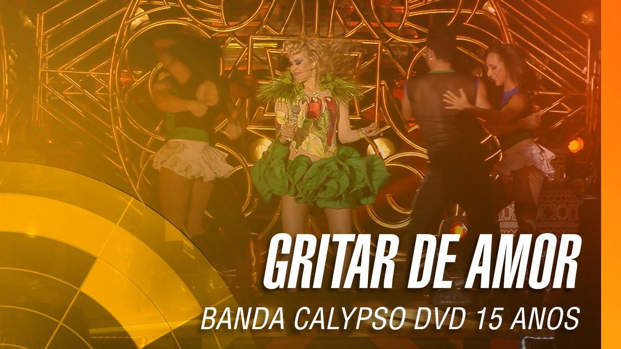 Download Banda Calypso - Gritar de amor (DVD 15 Anos Ao Vivo em Belém - Oficial)