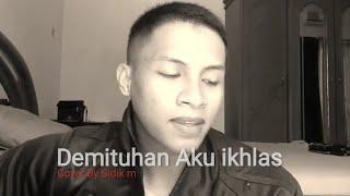 Download ARMADA Feat IFAN SEVENTEEN - DEMI TUHAN AKU IKHLAS [cover By SIDIK]