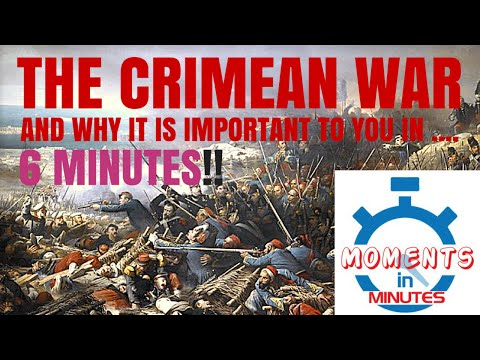 THE CRIMEAN WAR and why it is important to you in 6 minutes
