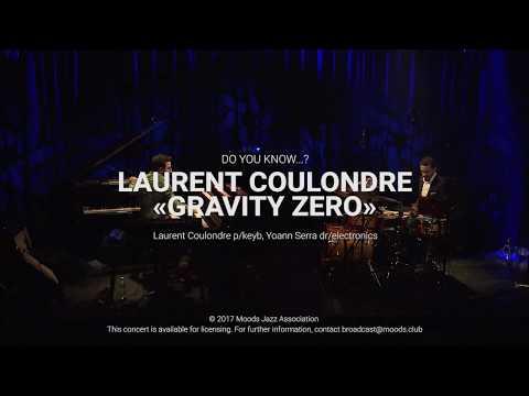 Laurent Coulondre Gravity Zero @ Moods Zurich (CH)