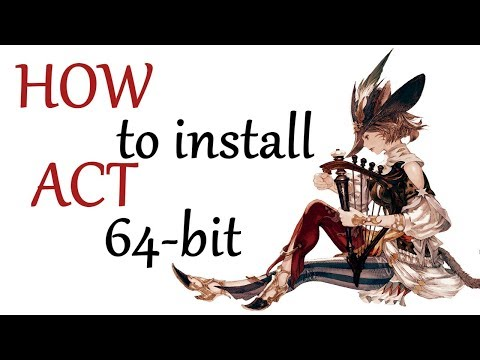 FF XIV HOW to install ACT 64 bit - DPS/HPS addon guide