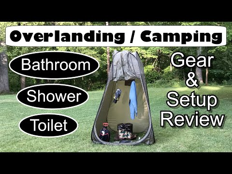 Overlanding / Camping : Shower, Toilet & Bathroom Setup. Gear Review. How 2 Stay Clean & 💩 Off Grid