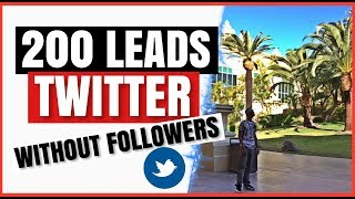 How to Generate 200 Leads on twitter With Zero Followers