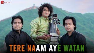 Tere Naam Aye Watan - Official Music Video | Pareek Brothers & Sabir Khan Jaipur Gharana