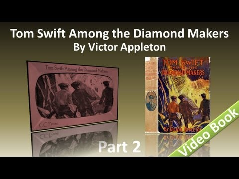 Part 2  Tom Swift Among the Diamond Makers Audiobook by Victor Appleton Chs 1225