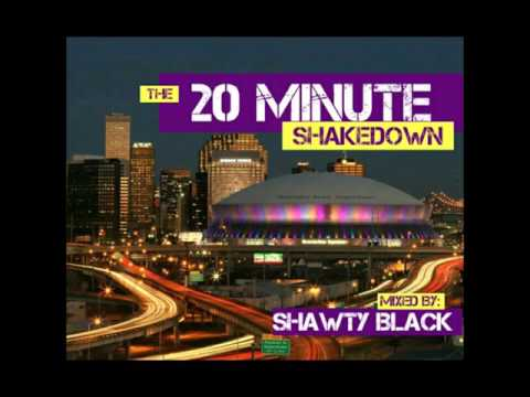 20 Minute Shakedown ( New Orleans Bounce Mix )