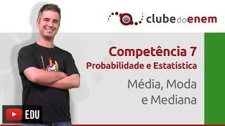 Média, Moda e Mediana - C7 - Clube do Enem