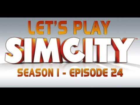 Let's Play: Sim City - Events Events Events [S1 Ep 24]