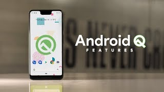 Android Q 7 Most Exciting Features