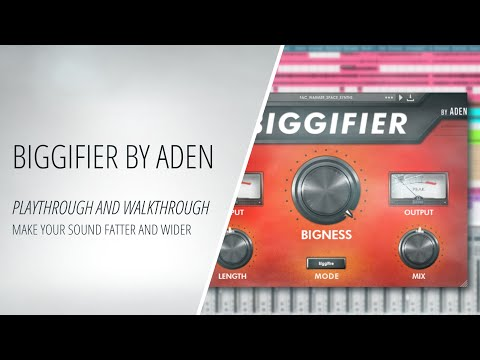 Biggifier by Aden - Make your Sound Fatter and Wider - Playthrough and Walkthrough [Making Music]