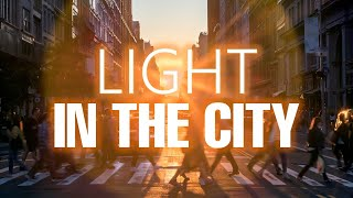 Light in the City