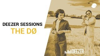 The Dø Keep Your Lips Sealed Deezer Session