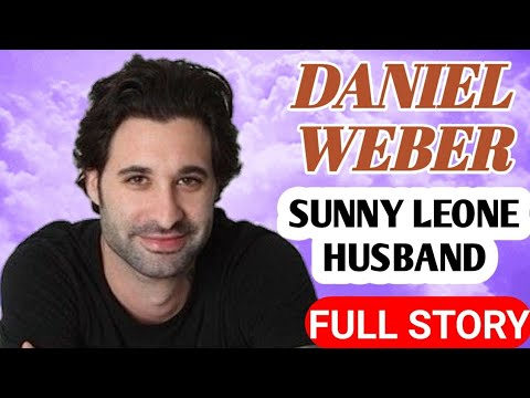 Sunny Leone Husband Biography || Daniel Weber