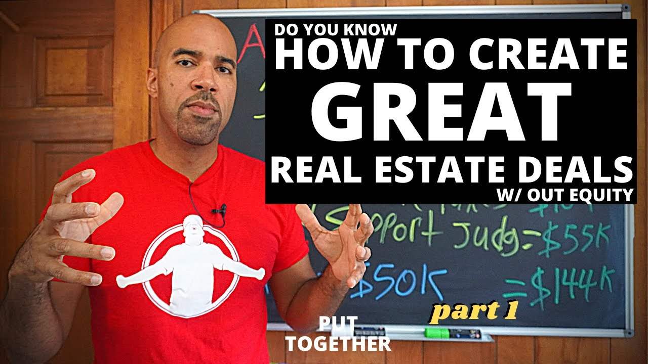 How to create a real estate deal with no equity